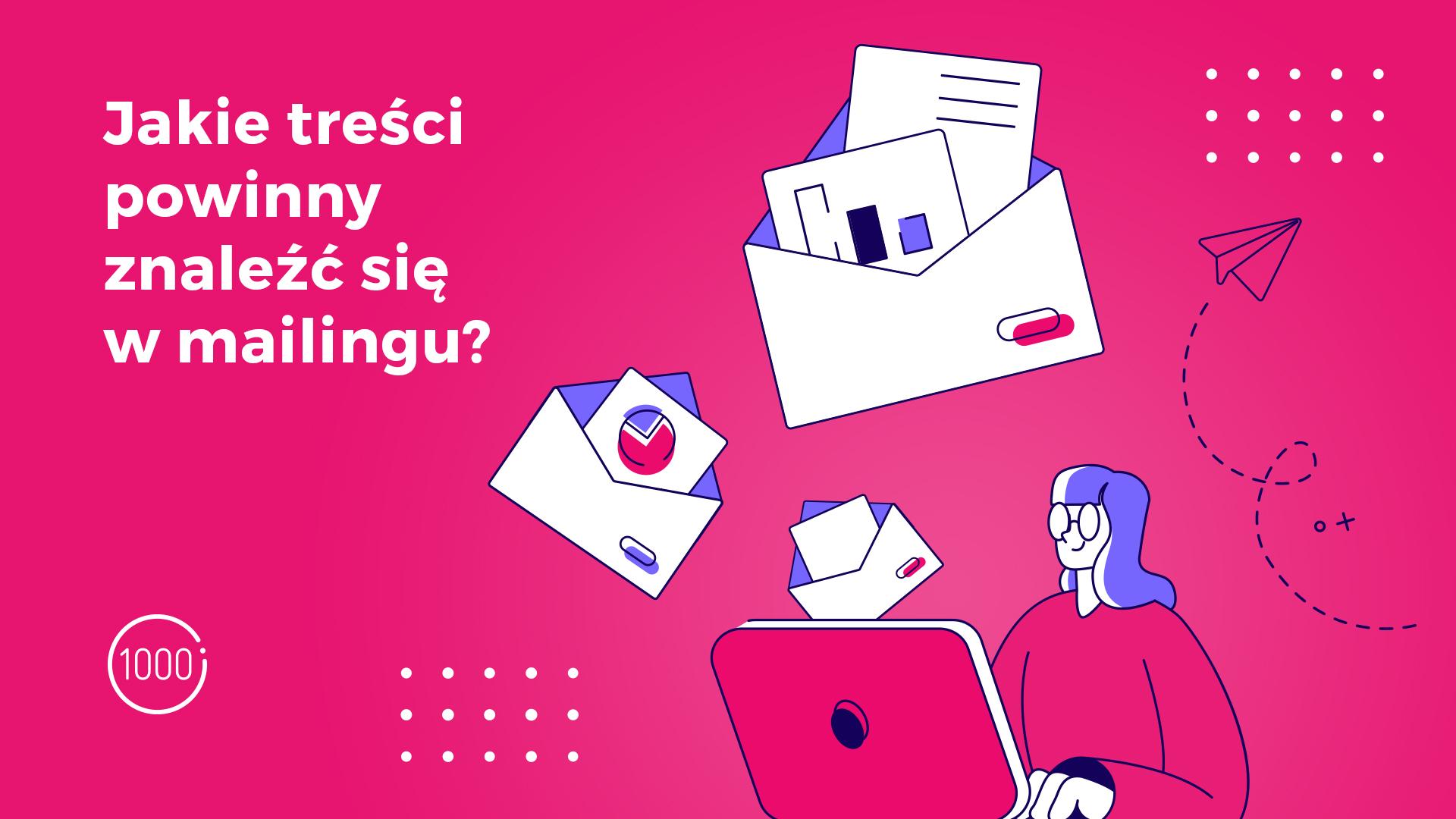 Jak pisać skuteczne treści do mailingów?